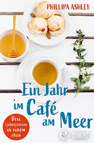 Ein Jahr im Café am Meer: Drei Liebesromane in einem eBook
