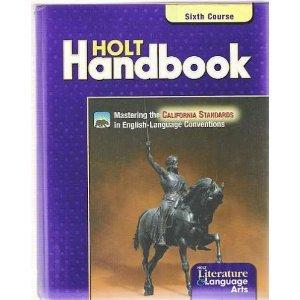 Holt Handbook : Grammar, Usage, Mechanics, Sentences, Sixth Course, Grade 12
