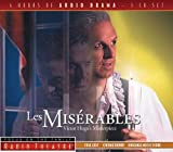 Les Miserable by Victor Hugo, adapted into a radio threatre drama by Focus on the Family.