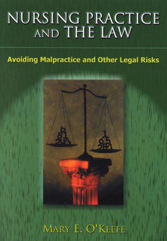 Compare Textbook Prices for Nursing Practice and the Law: Avoiding Malpractice and Other Legal Risks 1 Edition ISBN 9780803606029 by O'keefe, Dr Mary