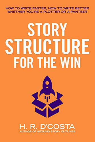 Story Structure for the Win: How to Write Faster, How to Write ...