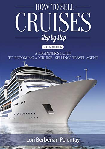 How to Sell Cruises Step-by-Step: A Beginner's Guide to Becoming a