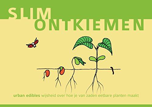 Slim Ontkiemen: urban edibles wijsheid over hoe je van zaden eetbare planten maakt