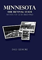 Minnesota: the Revival State: Moves of God 1860-1960