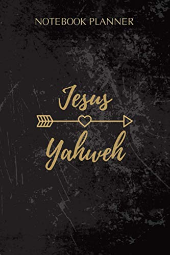 Notebook Planner Jesus Yahweh Christian Style Names Of The Lord Pullover: Cute, 6x9 inch, Simple, Over 100 Pages, Daily, Work List, Finance, Monthly