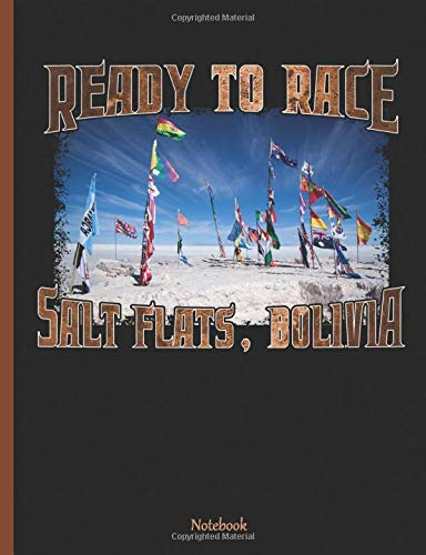 Salt Flats Bolivia Notebook: Ready to Race - Salar de Uyuni Extreme Sports, Ruled Composition Book 100 pages (50 Sheets), 9 3/4 x 7 1/2 inches (Bolivian Travel Gifts, Band 2)