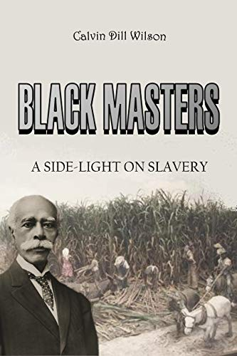 Black Masters: A Side-Light on Slavery (1904) (English Edition)