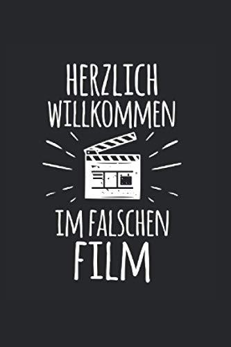 Notizbuch Herzlich Willkommen Im Falschen Film: ca. A6 Notizheft als Geschenk-Idee für einen Filmliebhaber zum Geburtstag / 120 Seiten kariert / ... Geschenk für Kino Fan mit Motiv Filmklappe