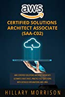 AWS Certified Solutions Architect Associate (SAA-C02): AWS Certified Solutions Architect Associate Ultimate Cheat Sheet, Practice Test Questions with Detailed Explanations and Links Front Cover