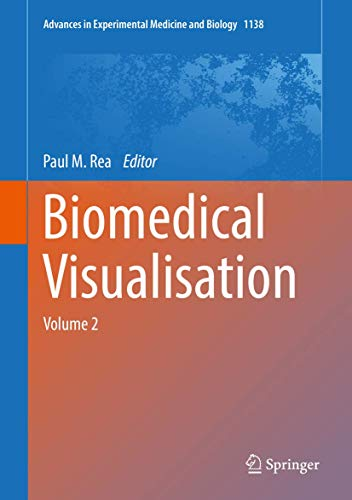 Biomedical Visualisation: Volume 2 (Advances in Experimental Medicine and Biology)