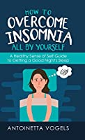 How to Overcome Insomnia All by Yourself: A Healthy Sense of Self Guide to Getting a Good Night's Sleep