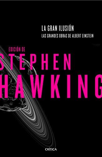 La gran ilusión: Las grandes obras de Albert Einstein. Edición de Stephen Hawking (Drakontos)