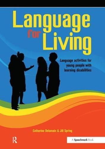 Delamain, C: Language for Living: Communication Activities for Young Adults with Learning Difficulties