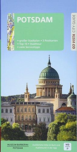 GO VISTA: Reiseführer Potsdam: Mit Faltkarte und 3 Postkarten (Go Vista City Guide)