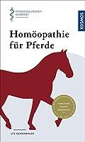 Homoeopathie fuer Pferde: Pferdegesundheit kompakt
