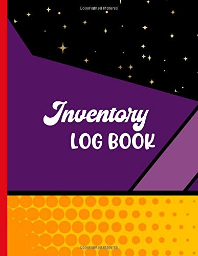 Inventory LOG BOOK: Logbook Sheets To Keep A Track Of Your Inventory | Great For Small Business, Boutiques, Stores, Shops, Home Or Retail, Makes A ... That Can Be Used Across Various Industries.