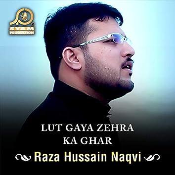 Lut Gaya Zehra Ka Ghar