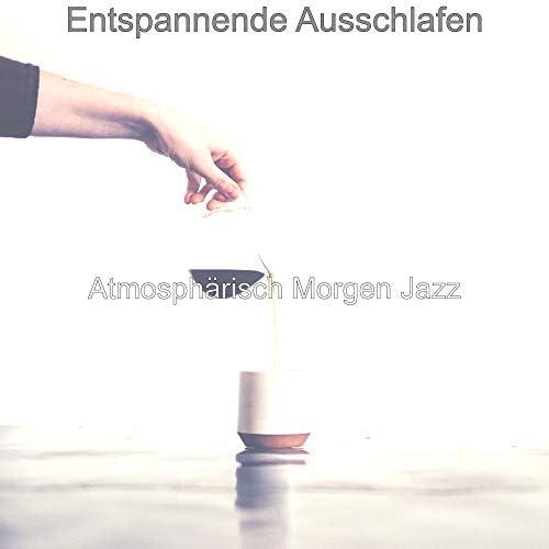 Atmosphärisch Morgen Jazz