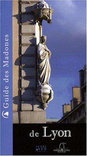 Guide des Madones de Lyon