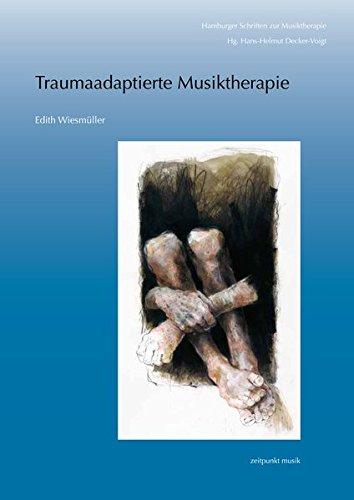 Traumaadaptierte Musiktherapie: Musiktherapie mit Erwachsenen, die an (komplexen) Traumafolgestörungen leiden (zeitpunkt musik)