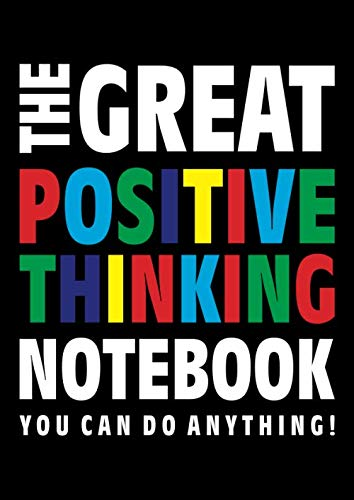 The Great Positive Thinking Notebook (You can do anything!): (Black Edition) Fun notebook 192 lined pages (A4 / 8.27x11.69 inches / 21x29.7cm)