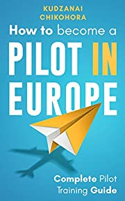 How To Become A Pilot in Europe: Complete Pilot Training Guide