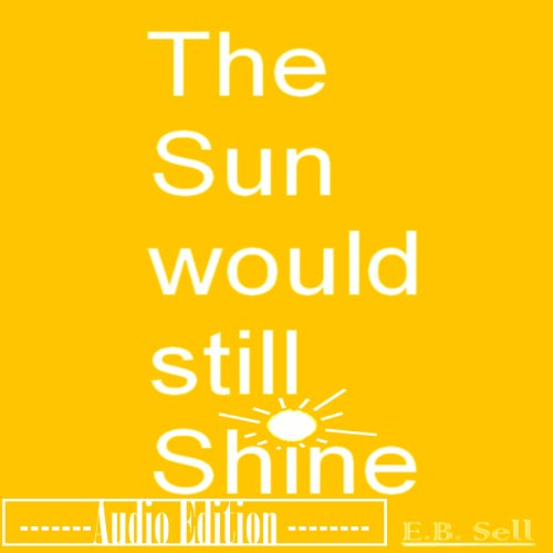 The Sun Would Still Shine audiobook cover art