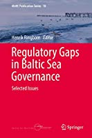 Regulatory Gaps in Baltic Sea Governance: Selected Issues (MARE Publication Series (18))