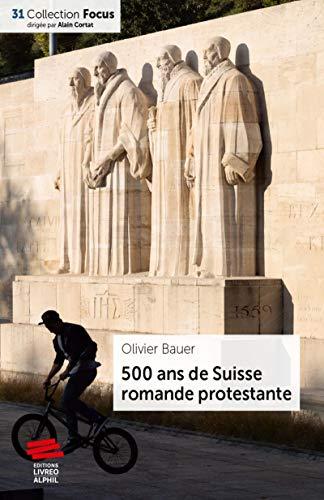 500 ans de Suisse romande protestante (1526-2019) PDF Books