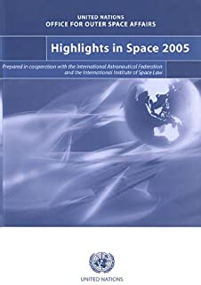 Highlights in space 2005: progress in space science, technology and applications, international cooperation and space law