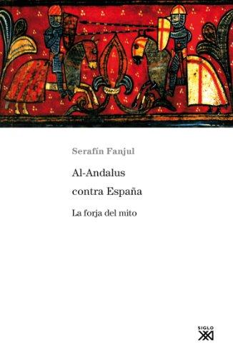 Al-Andalus contra España. La forja del mito (Siglo XXI de España General nº 790) eBook: Fanjul, Serafín: Amazon.es: Tienda Kindle