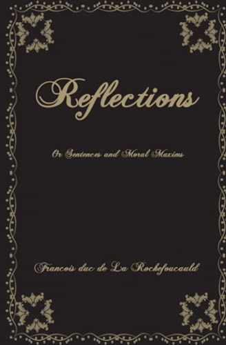 Reflections: Or Sentences and Moral Maxims