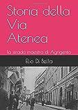 Storia della Via Atenea: la strada maestra di Agrigento (Storia di Agrigento) (Italian Edition)