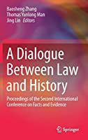 A Dialogue Between Law and History: Proceedings of the Second International Conference on Facts and Evidence