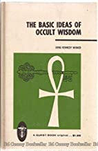 The Basic Ideas of Occult Wisdom (A Quest book original)
