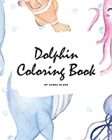 Dolphin Coloring Book for Children (8x10 Coloring Book / Activity Book)