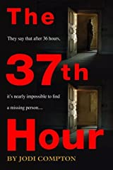 The 37th Hour Hardcover