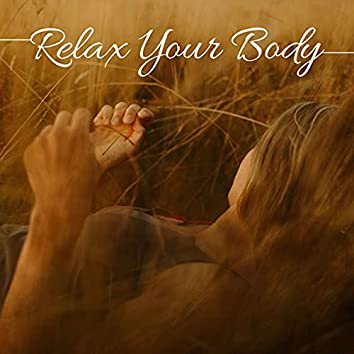 Relax Your Body: New Age Music, Meditation, Self-improvement, Healthy Living