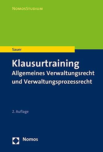 Klausurtraining: Allgemeines Verwaltungsrecht und Verwaltungsprozessrecht