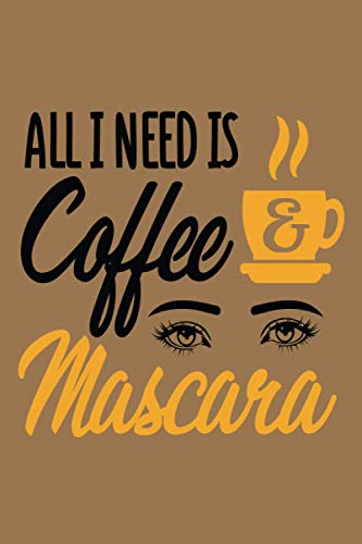 All i need is Coffee Mascara: This is unique journal and it is best for girl and women who loves makeup