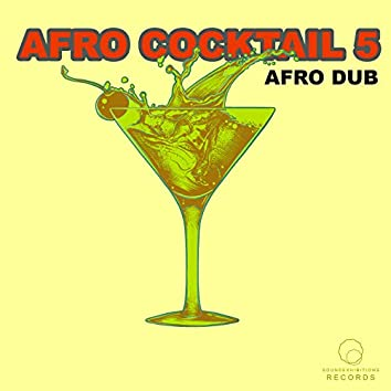 Afro Cocktail Part 5