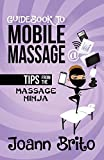 Guidebook to Mobile Massage: Tips from the Massage Ninja