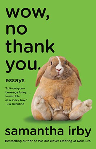 Compare Textbook Prices for Wow, No Thank You.: Essays  ISBN 9780525563488 by Irby, Samantha