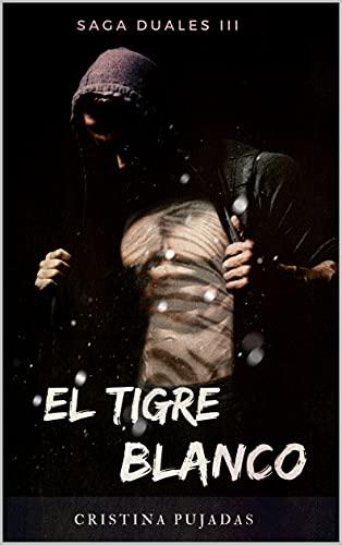 El Tigre Blanco (Duales nº 3) de Cristina Pujadas