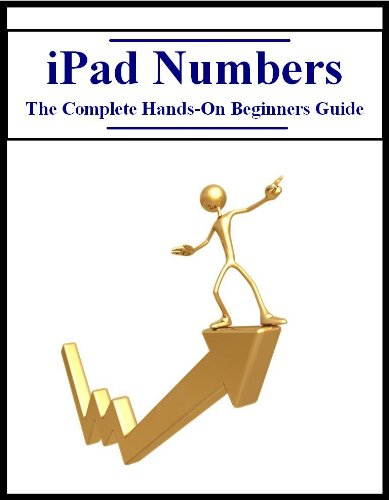 iPad Numbers: The Complete Hands-On Beginners Guide (English Edition)