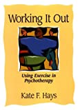 Image of Working It Out: Using Exercise in Psychotherapy