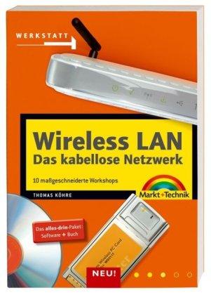 Wireless LAN & DSL - 11 Workshops für das kabellose Netzwerk