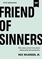 Friend of Sinners: Why Jesus Cares More About Relationship Than Perfection [DVD]