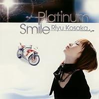 Platinum Smile by Riyu Kosaka (2007-10-30)