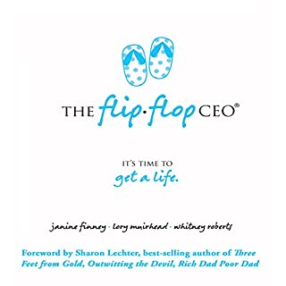 The Flip Flop CEO                   By:                                                                                                                                 Janine Finney,                                                                                        Lory Muirhead,                                                                                        Whitney Roberts                               Narrated by:                                                                                                                                 Jodi Whittemore                      Length: 3 hrs and 17 mins     76 ratings     Overall 4.6